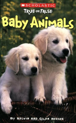 Scholastic True or False: Baby Animals (Best True Or False Questions)