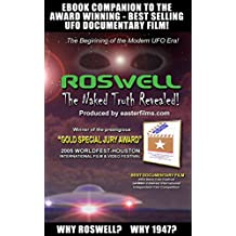 ROSWELL The Naked Truth Revealed!: The award winning, best selling UFO documentary film from easterfilms.com