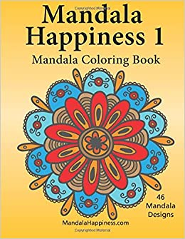 Amazoncom Mandala Happiness 1 Mandala Coloring Book Volume 1