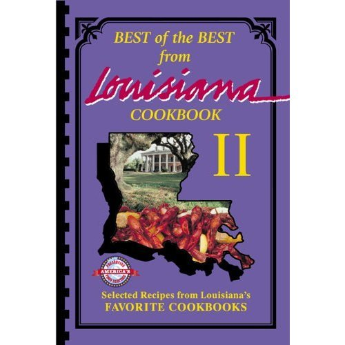 (Best of the Best from Louisiana Cookbook II: Selected Recipes from Louisiana's Favorite Cookbooks (Best of the Best from Louisiana II))