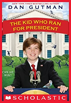 The Kid Who Ran For President by [Gutman, Dan]