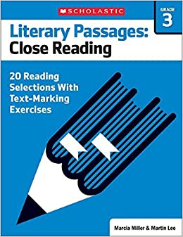 Literary Passages: Close Reading: Grade 3: 20 Reading Selections With Text-Marking Exercises by Martin Lee (2016-01-01)