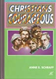 Christians Courageous, Anne E. Schraff, 1562650203