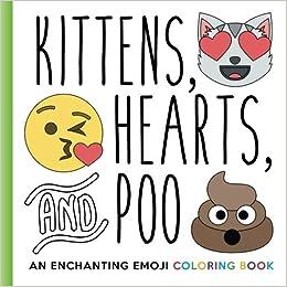 Kittens Hearts And Poo An Enchanting Emoji Coloring Book Emoji