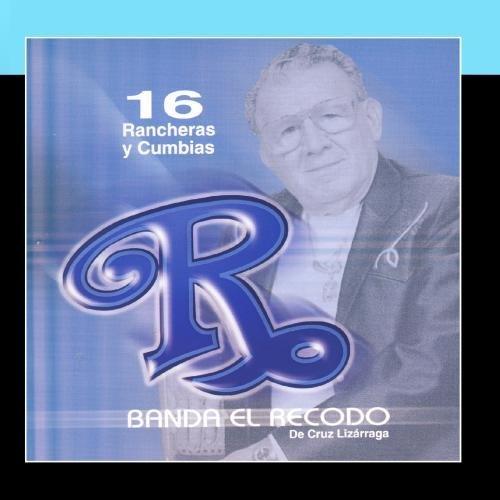 banda el recodo - 16 Rancheras Y Cumbias By Banda El Recodo - Zortam Music