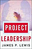 Project Leadership 1st Edition