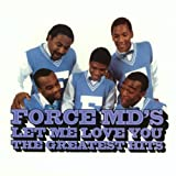 Force M.D's - Let Me Love You: The Greatest Hits