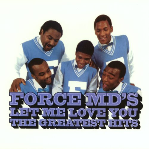 Force M.D's - Let Me Love You: The Greatest Hits (Force Cd)