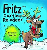 Fritz the Farting Reindeer: A Story About a