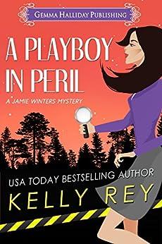 A Playboy in Peril (Jamie Winters Mysteries Book 5) by [Rey, Kelly]