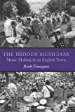 The Hidden Musicians, Ruth H. Finnegan and Ruth Finnegan, 0819568538