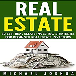 30 Best Real Estate Investing Strategies for Beginner Real Estate Investors