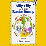 Silly Tilly and the Easter Bunny | Lillian Hoban