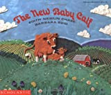 img - for The New Baby Calf book / textbook / text book
