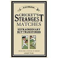 Cricket's Strangest Matches (The Strangest Series)