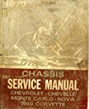 ST-130-70 1970 Chevrolet Chevelle Monte Carlo Nova 1969 Chevrolet Corvette Chassis Service Manual
