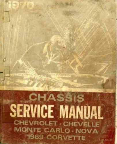 - ST-130-70 1970 Chevrolet Chevelle Monte Carlo Nova 1969 Chevrolet Corvette Chassis Service Manual