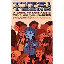 Type 1 Teens: A Guide to Managing Your Diabetes