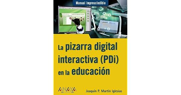 Amazon.com: La pizarra digital interactiva (PDI) en la ...