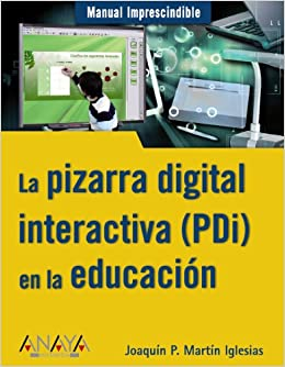 La pizarra digital interactiva (PDI) en la educacion / The ...