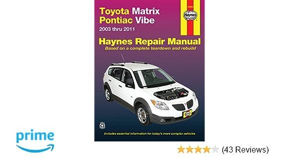 Toyota matrix pontiac vibe 2003 2011 repair manual haynes repair toyota matrix pontiac vibe 2003 2011 repair manual haynes repair manual haynes 0038345920608 amazon books fandeluxe Images
