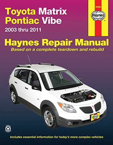 Toyota Matrix & Pontiac Vibe 2003-2011 Repair Manual (Haynes Repair (2010 Toyota Corolla Manual)
