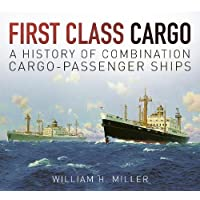 First Class Cargo: A History of Combination Cargo-Passenger Ships