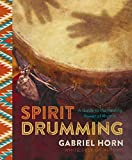 img - for Spirit Drumming: A Guide to the Healing Power of Rhythm book / textbook / text book