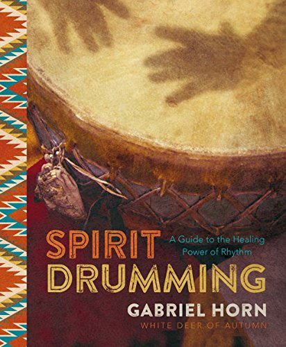 Spirit Drumming: A Guide to the Healing Power of Rhythm (Sacred Drumming)