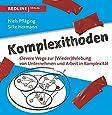 Komplexithoden: Clevere Wege zur (Wieder)Belebung von Unternehmen und Arbeit in Komplexität