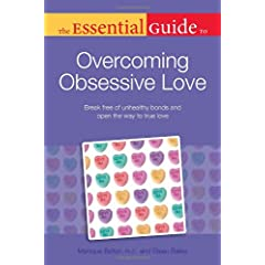 Learn more about the book, The Essential Guide to Overcoming Obsessive Love