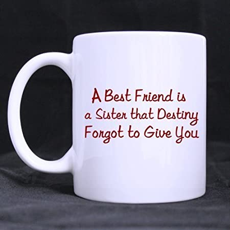 coffee mug oz best friends sisters funny quotes a best friend