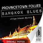 Provincetown Follies, Bangkok Blues | Randall Peffer