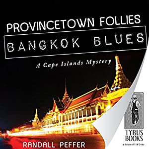 Provincetown Follies, Bangkok Blues Audiobook