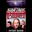 Star Trek, The Next Generation: Q-Squared (Adapted) Hörbuch von Peter David Gesprochen von: John de Lancie