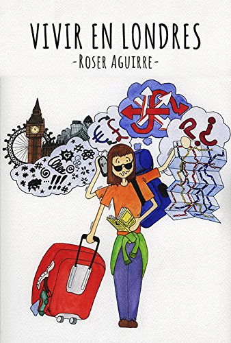 Vivir en Londres (Spanish Edition) by [Aguirre, Roser]