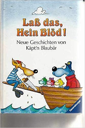 Lass Das Hein Blod Neue Geschichten Von Kapt N Blaubar 9783473346547 Amazon Com Books Consider this amazon's choice product that delivers quickly. lass das hein blod neue geschichten