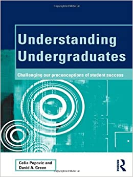 Book Understanding Undergraduates: Challenging our preconceptions of student success (SEDA Series) by Celia Popovic (2012-05-06)