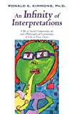 An Infinity of Interpretations, Ronald Kimmons, 1440176639