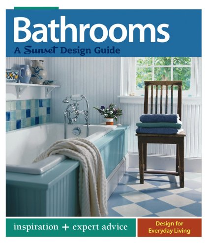 Bathrooms: A Sunset Design Guide: Inspiration + Expert Advice (Bathroom Sets Canada)
