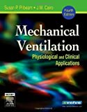 Mechanical Ventilation: Physiological and Clinical Applications, 4e by Susan P. Pilbeam Published by Mosby 4th (fourth) edition (2006) Paperback
