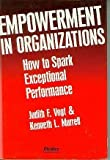 Empowerment in Organizations : How to Spark Exceptional Performance, Vogt, Judith F. and Murrell, Kenneth L., 0883902389
