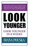 Product review for Look Younger: Look Younger in 8 Weeks
