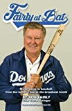 img - for Fairly at Bat: My 50 years in baseball, from the batter's box to the broadcast booth book / textbook / text book