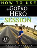 img - for GoPro: How To Use The GoPro Hero Session book / textbook / text book