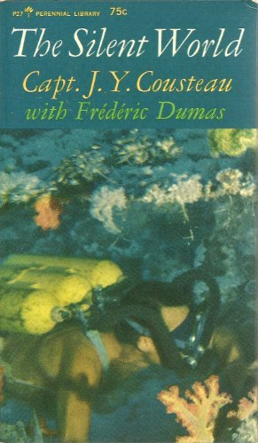 The Silent World by Jacques Yves Cousteau and Frederic Dumas
