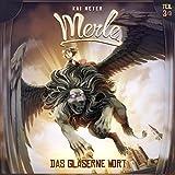 Das Gläserne Wort (Merle-Trilogie - Hörspiel 3)