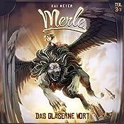 Das Gläserne Wort (Merle-Trilogie - Hörspiel 3)   Kai Meyer, David Holy, Stefan Maetz