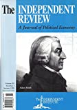 img - for The Independent Review : The Vulnerability of the Arab State - Reflections on the Ayubi Thesis; Consitutional Theory & the Constitutional History of Colonial America; The Mystery of Adam Smith's