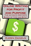 Online Writing for Profit and Purpose: The Ultimate Writer's Block of Tips and Bits 1